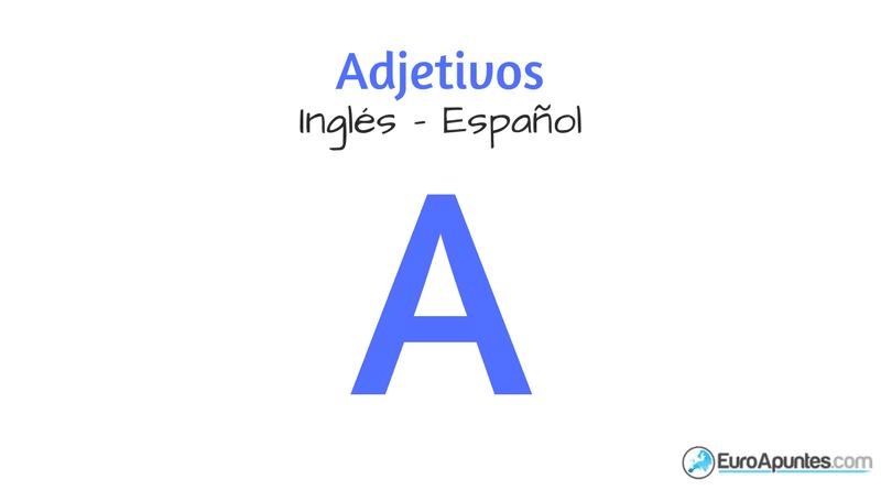 Adjetivos Inglés Español Adjetivos Que Empiezan Por A Euroapuntes