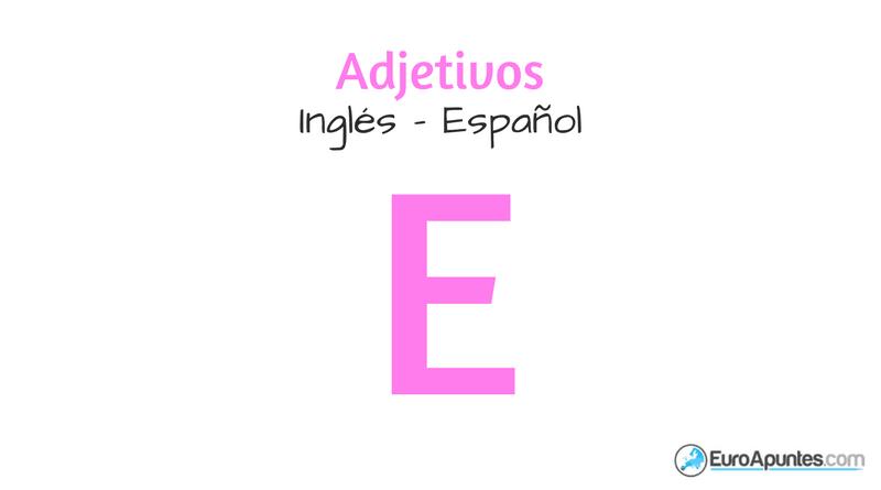Adjetivos En Inglés Que Empiezan Por La Letra E Euroapuntes