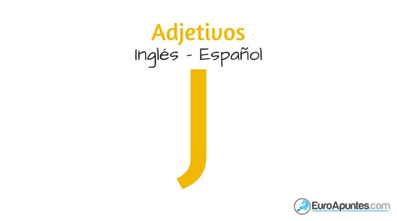Adjetivos Con J Aprende Inglés Gratis Euroapuntes